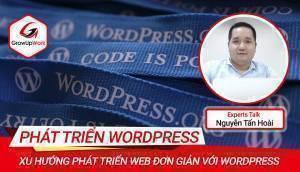 EXPERTS/SENIORS TALK: Xu hướng phát triển Web đơn giản với WordPress