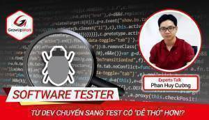 """EXPERTS/SENIORS TALK: Từ Dev chuyển sang Test có """"dễ thở"""" hơn!?"""