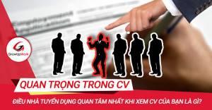 Điều nhà tuyển dụng quan tâm nhất khi xem CV của bạn là gì?