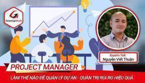 EXPERT TALKS: Quản trị Rủi ro trong Quản lý dự án