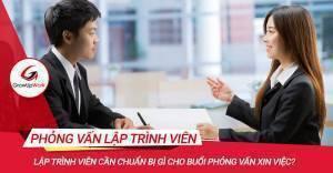 Lập trình viên cần chuẩn bị gì cho buổi phỏng vấn xin việc?
