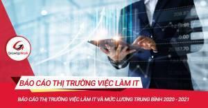 Báo cáo thị trường việc làm IT và mức lương trung bình 2020 - 2021