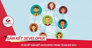Bí quyết gắn kết Developer trong team khi WFH