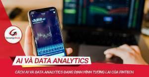 Cách AI và Data Analytics đang định hình tương lai của Fintech