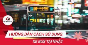 Hướng dẫn cách đi xe bus ở Nhật