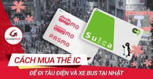 Hướng dẫn cách mua thẻ IC để đi tàu điện và Xe bus tại Nhật