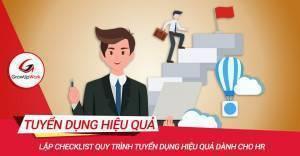 Lập Checklist quy trình tuyển dụng hiệu quả dành cho HR