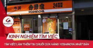Chia sẻ kinh nghiệm tìm việc làm thêm tại chuỗi cửa hàng Yoshinoya