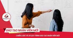 Chiến lược và và quy trình đào tạo nhân viên mới
