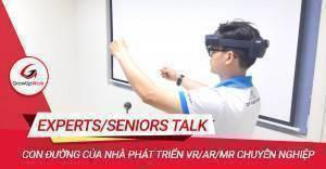 EXPERTS/SENIORS TALK: Con đường của nhà phát triển VR/AR/MR chuyên nghiệp