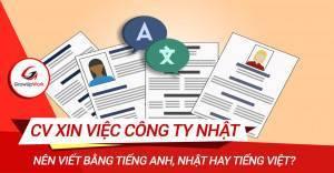 CV xin việc làm công ty Nhật nên viết bằng tiếng Anh, Nhật hay tiếng Việt?