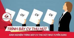 Kinh nghiệm trình bày CV thu hút nhà tuyển dụng