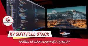 Kỹ sư IT Full-stack mà các công ty tại Nhật đang săn đón