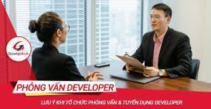 Lưu ý khi tổ chức phỏng vấn & tuyển dụng Developer