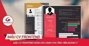 Mẫu CV Frontend hoàn hảo dành cho ứng viên ngành IT