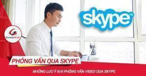 Những lưu ý khi phỏng vấn Video qua Skype