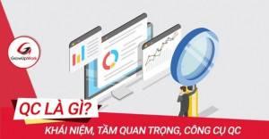 QC là gì? Khái niệm, Tầm quan trọng và các công cụ