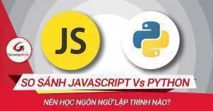 So sánh JavaScript và Python, bạn nên chọn ngôn ngữ lập trình nào?