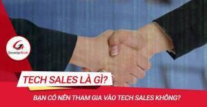 Tech Sales là gì? Bạn có nên tham gia vào Tech Sales không?