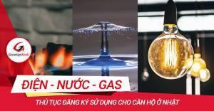 Thủ tục đăng ký sử dụng điện nước gas khi thuê căn hộ ở Nhật