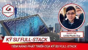 Tiềm năng phát triển của kỹ sư Full Stack