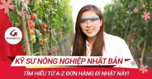 Tìm hiểu từ A-Z đơn hàng kỹ sư nông nghiệp Nhật Bản