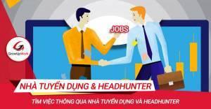 Tìm việc từ nhà tuyển dụng và Headhunter