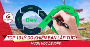 Top 10 lý do khiến bạn lập tức muốn học DevOps