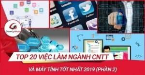 Top 20 việc làm ngành CNTT và máy tính tốt nhất 2019 (phần 2)