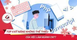 Top 4 Kỹ năng không thể thiếu của việc làm ngành CNTT