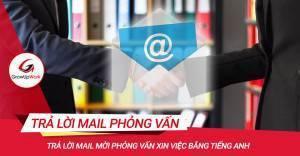 Trả lời mail mời phỏng vấn xin việc bằng tiếng Anh