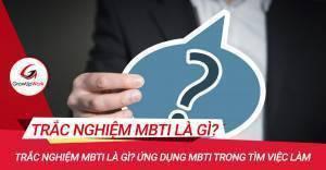 Trắc nghiệm MBTI Là Gì? Ứng Dụng MBTI Trong tìm Việc làm