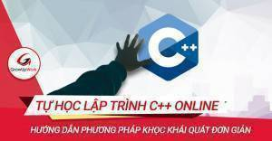 Tự học lập trình C++ online đơn giản với phương pháp khái quát