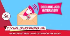 Viết email từ chối lời mời phỏng vấn xin việc