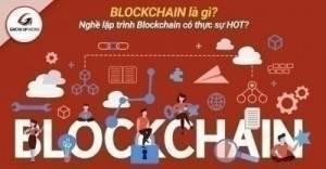 Blockchain là gì? Nghề lập trình blockchain có thực sự HOT?