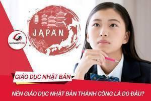 Nền giáo dục Nhật Bản thành công là do đâu?
