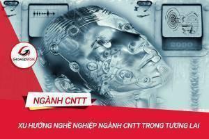 Xu hướng nghề nghiệp ngành CNTT trong tương lai